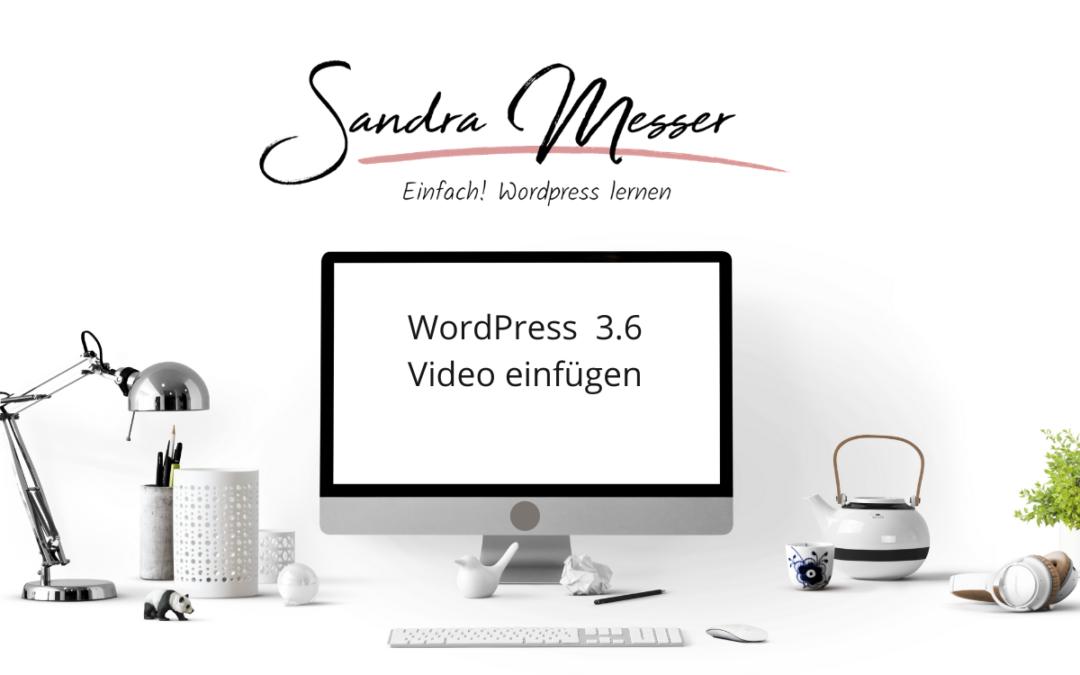 WordPress 3.6 Video einfuegen