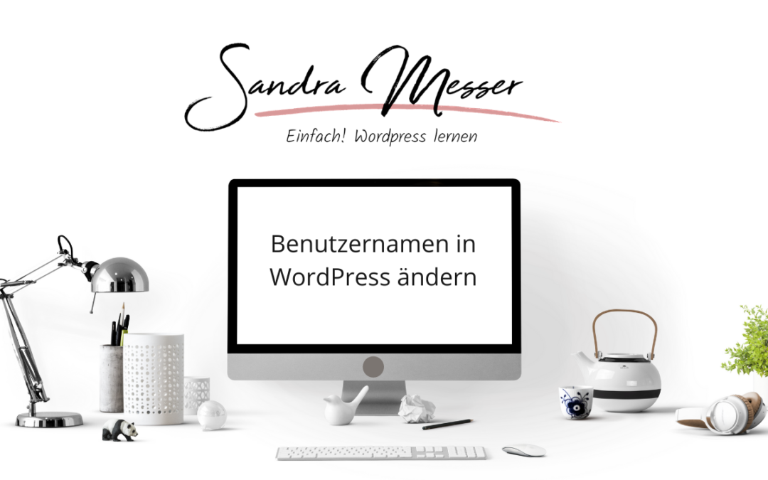 Benutzernamen in WordPress aendern