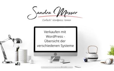 Verkaufen mit WordPress – Übersicht der verschiedenen Verkaufsysteme (Video)